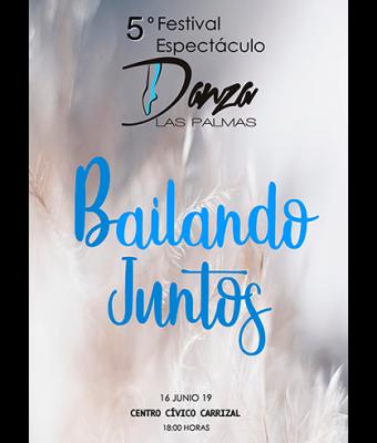 """5º Festival del Espectáculo de Danza Las Palmas """"Bailando juntos"""""""