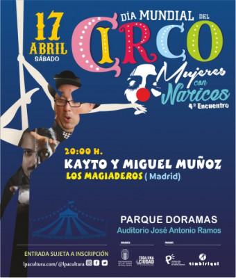 DIA MUNDIAL DEL CIRCO -KAYTO Y MIGUEL MUÑOZ-LOS MAGIADEROS