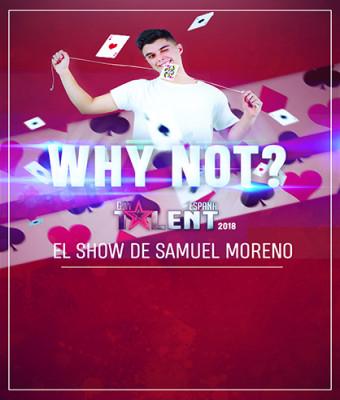 WHY NOT? EL SHOW DE SAMUEL MORENO