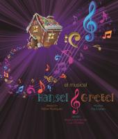 Hansel y Gretel, El Musical.