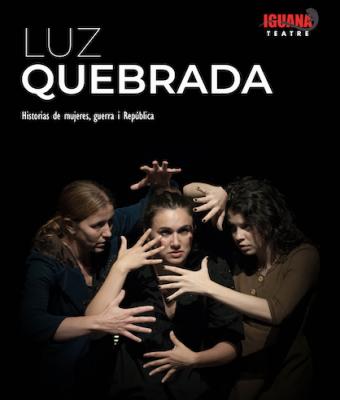 LUZ QUEBRADA - IGUANA TEATRE