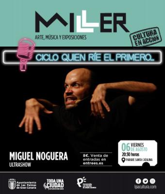 CICLO QUIÉN RÍE EL PRIMERO MIGUEL NOGUERA