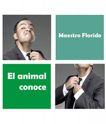 El animal conoce, con Maestro Florido