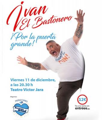 """IVÁN """"EL BASTONERO"""""""