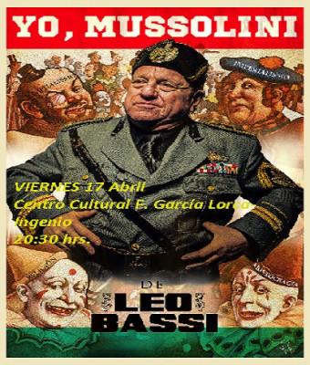 """LEO BASSI - """"YO, MUSSOLINI"""""""
