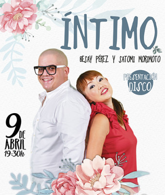 ÍNTIMO, con Besay Pérez y Satomi Morimoto