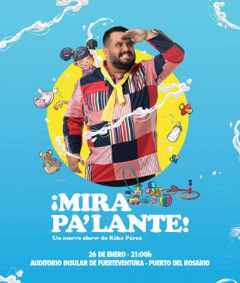 """Kike Pérez """"¡MIRA PA'LANTE!"""""""