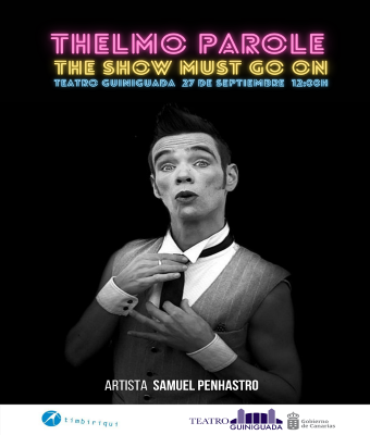THELMO PAROLE, THE SHOW MUST GO ON