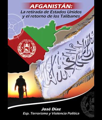 Afganistán: La retirada de Estados Unidos y el retorno de los Talibanes.