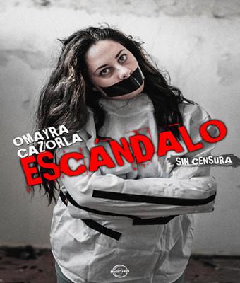 ESCÁNDALO, Omayra Cazorla